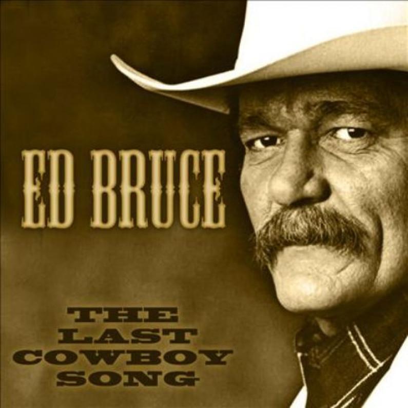 Ed Bruce – Last Cowboy Song